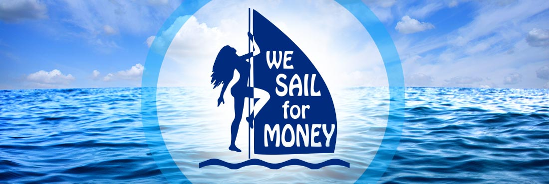 We Sail for Money