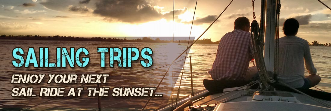 Sailing Trips - Enjoy your Next Sail Ride at the Sunset